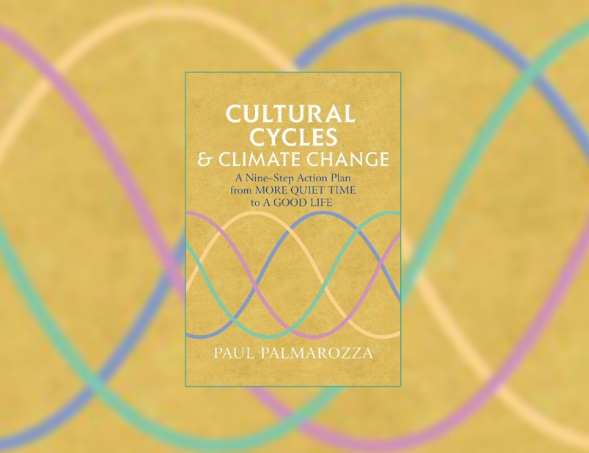Cultural Cycles & Climate Change with Paul Palmarozza